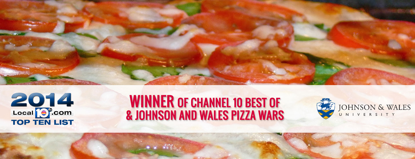 Winner of Channel 10 Best Of & Johnson And Wales Pizza Wars