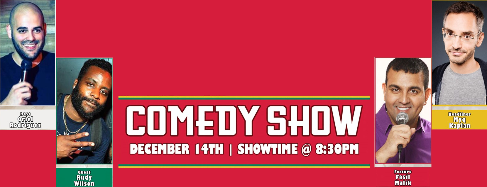 A flyer of a comedy show on December 14th 2018 with a showtime of 8:30 PM. The comedy is at Mama Jennies Italian Restaurant located at 11720 NE 2nd Ave Miami, FL 33161. It is hosted by Oriel Rodriguez with a line up including headliner Myq Kaplan, feature Fasil Malik, and guest Rudy Wilson. Please be advised there is a two-item minimum purchase.