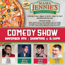 A flyer of a comedy show on November 9th 2018 with a showtime of 8:30 PM. The comedy is at Mama Jennies Italian Restaurant located at 11720 NE 2nd Ave Miami, FL 33161. It is hosted by Fasil Malik with a line up including headliner Chris Cope, feature Seth Davis, and guest David Martin. Please be advised there is a two item minimum purchase.